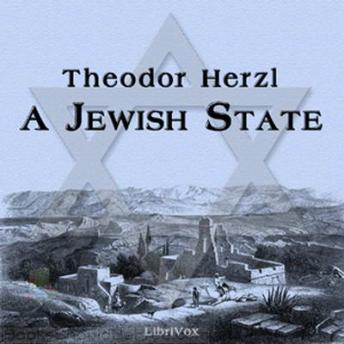 theodor herzls the jewish state essay Herzl's political and social plea was the result of centuries of restrictions, hostility and pogroms against the jews of europe his revolutionary proposal for the solution to anti-semitism was a jewish state, where jews could live in peace, free from persecution - and this hugely influential essay led directly to.