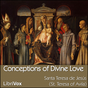 Listen To Conceptions Of Divine Love By St Teresa Of Avila At