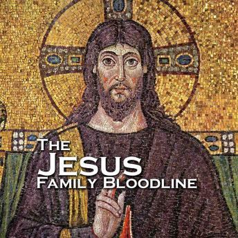 Free Jesus Family Bloodline Audiobook read by Tim Wallace-Murphy