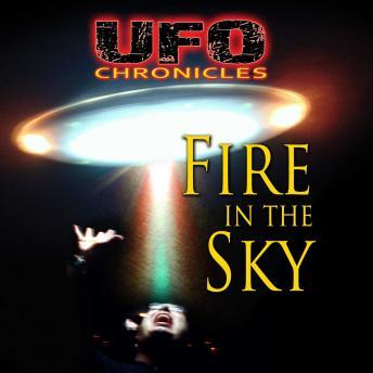 Download UFO Chronicles - Fire in the Sky by Travis Walton