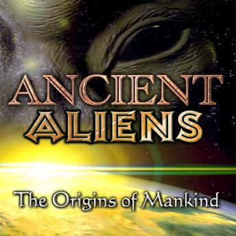 Download Ancient Aliens: the Origins of Mankind by Various Authors