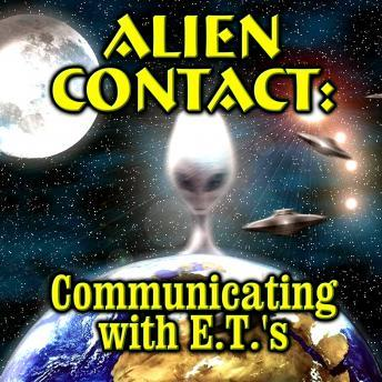Free Alien Contact: Communicating with ETs Audiobook read by OH Krill