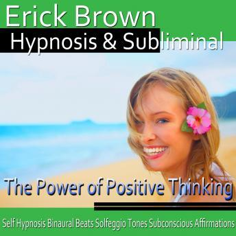 Power of Positive Thinking Hypnosis: Be an Optimist & Increase Positive Energy, Guided Meditation, Positive Affirmations Audiobook Mp3 Download Free