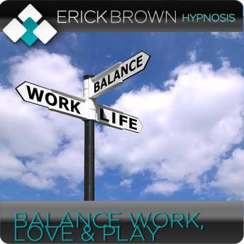 Balance Work, Love, and Play (Hypnosis & Subliminal) Audiobook Mp3 Download Free