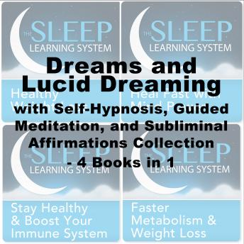 Download Dreams and Lucid Dreaming Self-Hypnosis, Guided Meditation, and Subliminal Affirmations Collection - Four Books in One (The Sleep Learning System) by Joel Thielke