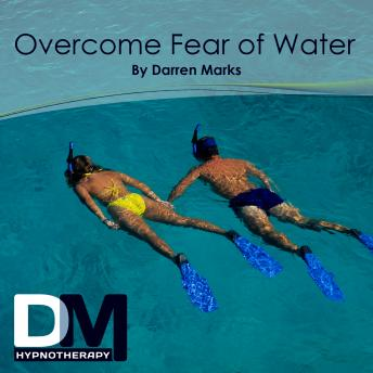 [Download Free] Overcome Fear of Water Audiobook