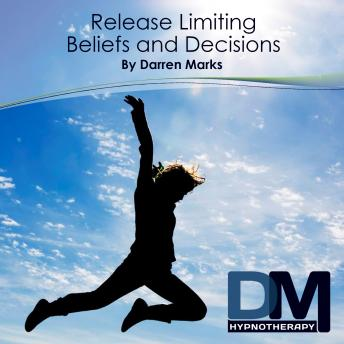 [Download Free] Release Limiting Beliefs and Decisions Audiobook