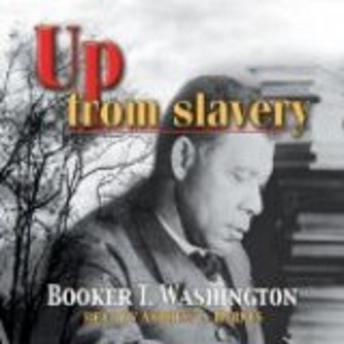 the effects of slavery in the book up from slavery by booker t washington 145 quotes from booker t washington: 'i have learned that success is to be measured not so much by the position that one has reached in life as by the obstacles which he has overcome while trying to succeed', 'i will permit no man to narrow and degrade my soul by making me hate him', and 'those who are happiest are those who do the most for others'.