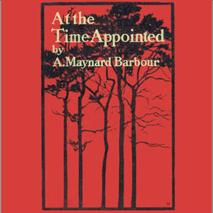 At the Time Appointed, Audio book by Anna Maynard Barbour