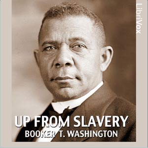 Download Up from Slavery: An Autobiography by Booker T. Washington