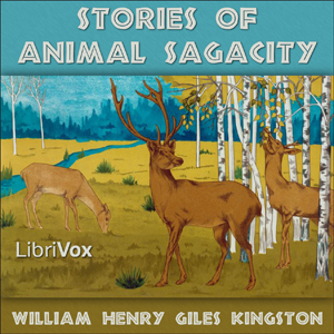 Stories of Animal Sagacity, William Henry Giles Kingston