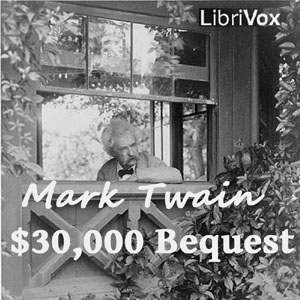 Download $30,000 Bequest and Other Stories by Mark Twain