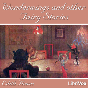 Wonderwings and other Fairy Stories, Edith Howes