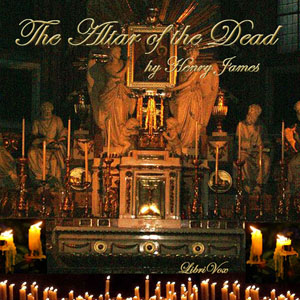 Altar of the Dead, Henry James