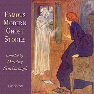 Famous Modern Ghost Stories, Various Authors
