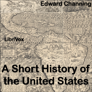 Download Short History of the United States by Edward Channing