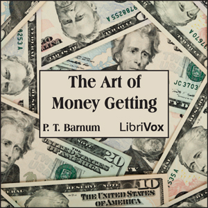 Art of Money Getting, Audio book by P. T. Barnum