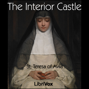Listen to interior castle by saint teresa of avila at - Teresa of avila interior castle summary ...