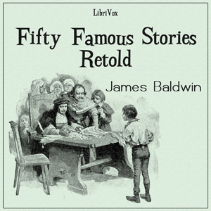 Download Fifty Famous Stories Retold by James Baldwin