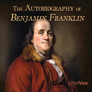 Autobiography of Benjamin Franklin, Audio book by Benjamin Franklin