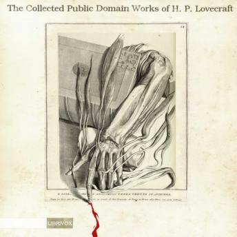 Collected Public Domain Works of H. P. Lovecraft, Audio book by H.P. Lovecraft