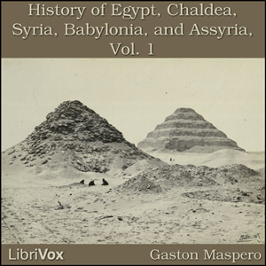 Download History Of Egypt, Chaldea, Syria, Babylonia, and Assyria, Vol. 1 by Gaston Maspero