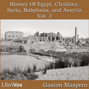 History Of Egypt, Chaldea, Syria, Babylonia, and Assyria, Vol. 3