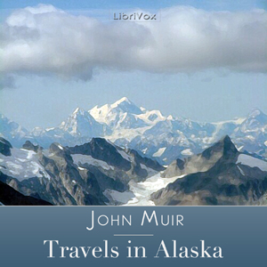 Download Travels in Alaska by John Muir