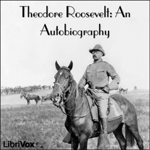 Download Theodore Roosevelt: an Autobiography by Theodore Roosevelt