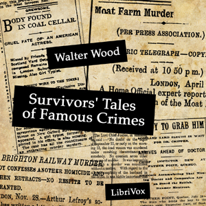 Download Survivors' Tales of Famous Crimes by Walter Wood