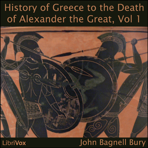 History of Greece to the Death of Alexander the Great, Vol I