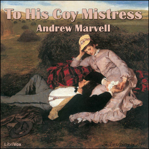 andrew marvells to his coy mistress essay To his coy mistress by andrew marvell: summary and critical analysis if human life were not limited by space and time, the beloved's coyness would not harm the lover and the beloved.