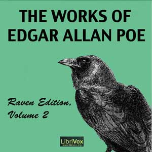 Works of Edgar Allan Poe, Raven Edition, Volume 2, Audio book by Edgar Allan Poe