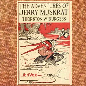 Adventures of Jerry Muskrat (dramatic reading)