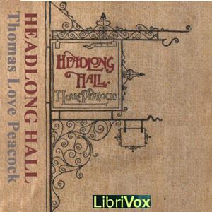Headlong Hall (dramatic reading) by  Thomas Love Peacock