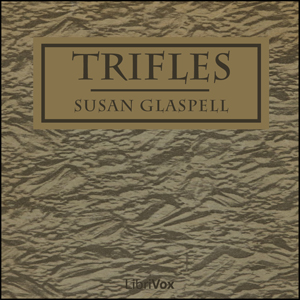 a review of susan glaspells trifles Trifles, written by susan glaspell and first performed in 1916, has become a staple of theater studies though the play is celebrated as an early feminist drama, it stands on its own as an.