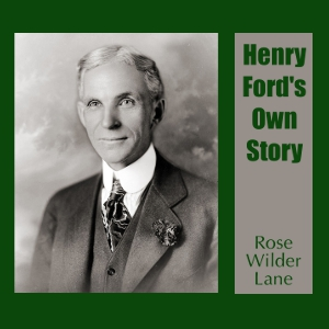 Download Henry Ford's Own Story by Rose Wilder Lane