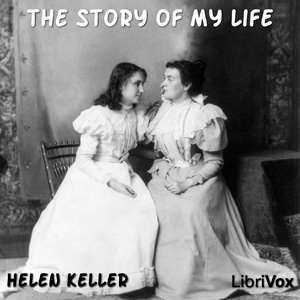 Download Story of My Life by Helen Keller