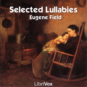 Download Selected Lullabies of Eugene Field by Eugene Field