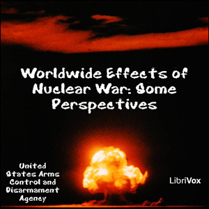 Download Worldwide Effects of Nuclear War: Some Perspectives by United States Arms Control And Disarmament Agency