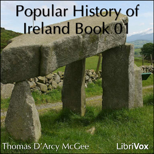 Download Popular History of Ireland, Book 01 by Thomas D'Arcy Mcgee
