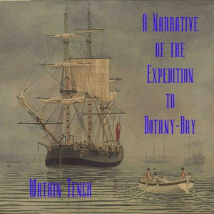 Narrative of the Expedition to Botany-Bay