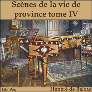 La Comédie Humaine: 08 - Scènes de la vie de province tome 4 (29-07-43) - Illusions perdues