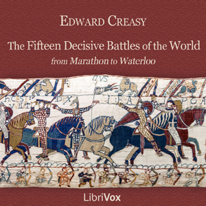 Download Fifteen Decisive Battles of the World by Sir Edward Shepherd Creasy