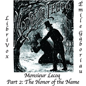 Monsieur Lecoq Part 2: The Honor of the Name