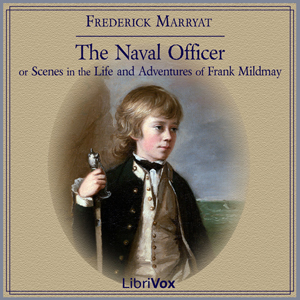 Naval Officer, or Scenes in the Life and Adventures of Frank Mildmay, Frederick Marryat
