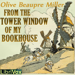 From the Tower Window of My Bookhouse by  John Ruskin