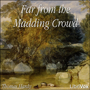 Far from the Madding Crowd by  Thomas Hardy, John Ruskin