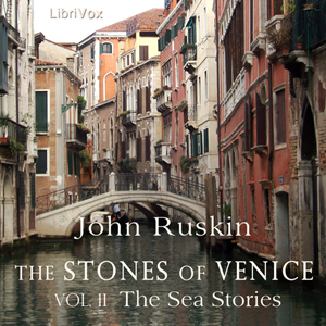 Stones of Venice, Volume 2 by  John Ruskin