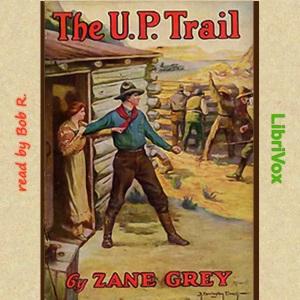 The U.P. Trail by  John Ruskin